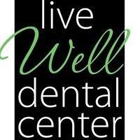 Live Well Dental Center