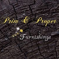 Prim & Proper Furnishings.