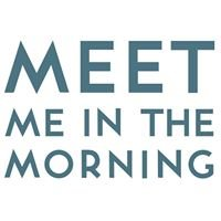 Meet Me In The Morning