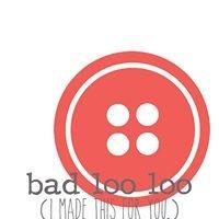 Bad Loo Loo