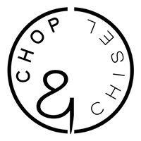 Chop & Chisel