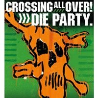 Crossing All Over - Die Party