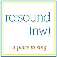 Resound NW: A Place To Sing