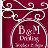 B & M Printing, Trophies and Signs