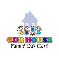 Our House Family Day Care