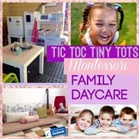 Tic Toc Tiny Tots Montessori Family Daycare
