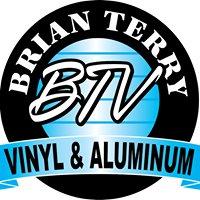 Brian Terry Vinyl & Aluminum, Inc.