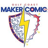 Gulf Coast Maker and Comic Con