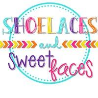 Shoelaces & Sweet Faces