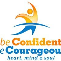 Be Confident Be Courageous