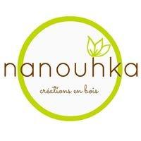 Nanouhka, créations en bois