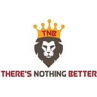 TNB 'There's Nothing Better'