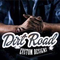 Dirt Road Custom