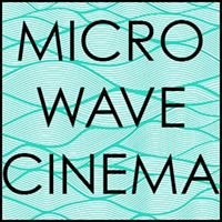 Micro-Wave Cinema Series