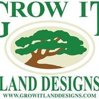 Grow It Land Designs & Garden Center