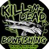 Kill-M-Dead Bowfishing LLC