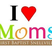 First Baptist Snellville MOMS group