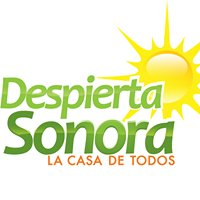 """Despierta Sonora """"La Casa de Todos"""""""