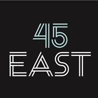 45 East
