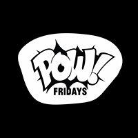 POW! Fridays