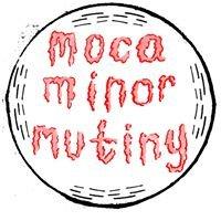 MOCA Minor Mutiny