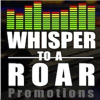 Whisper To A Roar Promotions