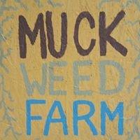 Muck Weed Farm