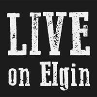 LIVE on Elgin