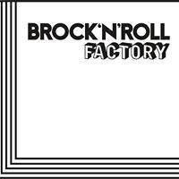 Brock'n'Roll FACTORY