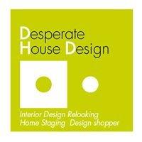 Desperate House Design