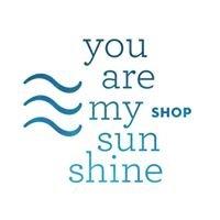 You are my Sunshine SHOP