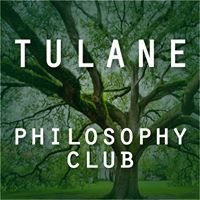 The Tulane Philosophy Club