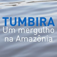 Tumbira, um mergulho na Amazônia