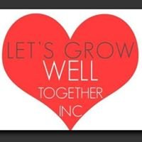 Let's Grow Well Together, Inc