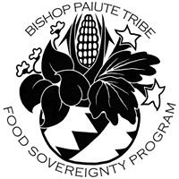 Bishop Paiute Tribe's Food Sovereignty Program