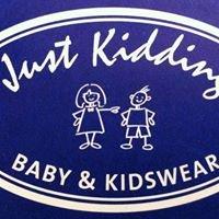 Just Kidding Baby-& Kidswear