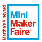 Martha's Vineyard Mini Maker Faire