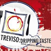Treviso: Dripping Taste