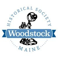 Woodstock Historical Society- Maine