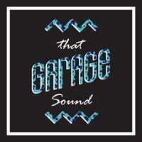 That Garage Sound