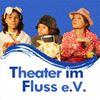Theater im Fluss e.V.