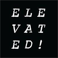 Elevated!