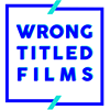 Wrong Titled Films