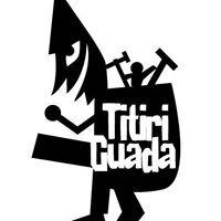 Titiriguada: Festival Internacional de Títeres y Teatro Total