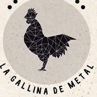 La Gallina de Metal