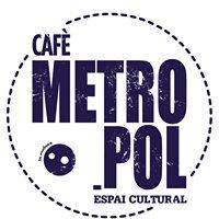 """Cafè Metropol """"espai cultural"""""""
