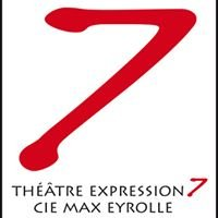 Théâtre Expression 7 - Cie Max Eyrolle