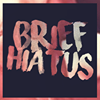Brief Hiatus