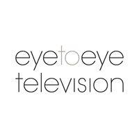 Eye to Eye Television