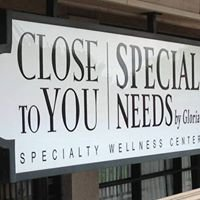 Close to You Inc /Special Needs by Gloria